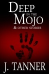 Deep in the Mojo & Other Stories